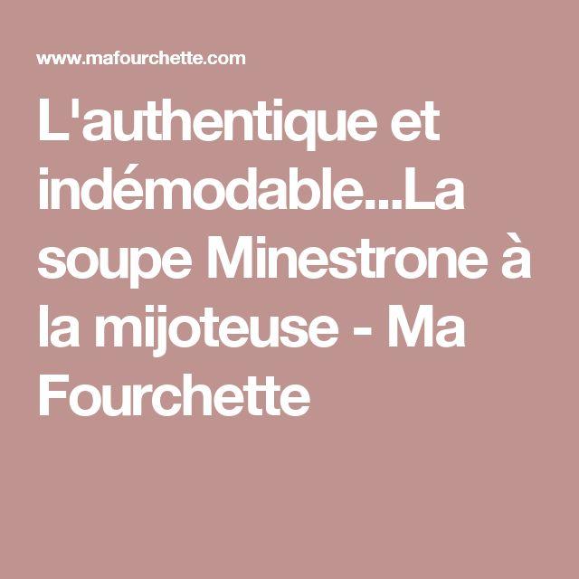 L'authentique et indémodable...La soupe Minestrone à la mijoteuse - Ma Fourchette