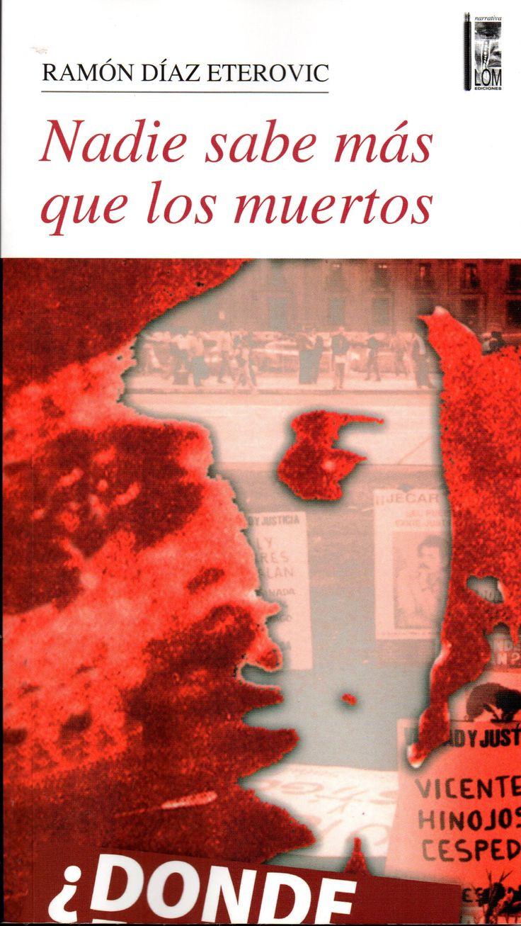 Nadie sabe más que los muertos,(1993). 3ª - Saga del detective Heredia. Ramón Díaz Eterovic