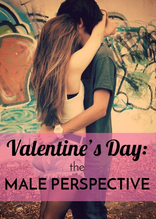 Valentine's Day: The Male Perspective