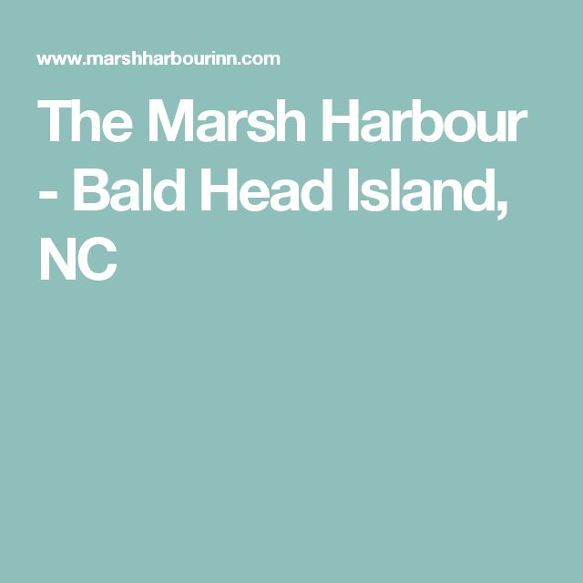 The Marsh Harbour - Bald Head Island, NC