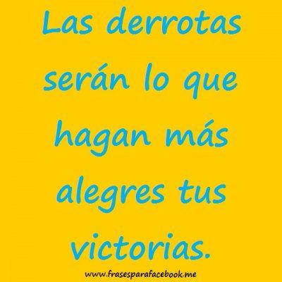 Frases De Motivacion Derrotas Y Victorias Jpg 400 215 400