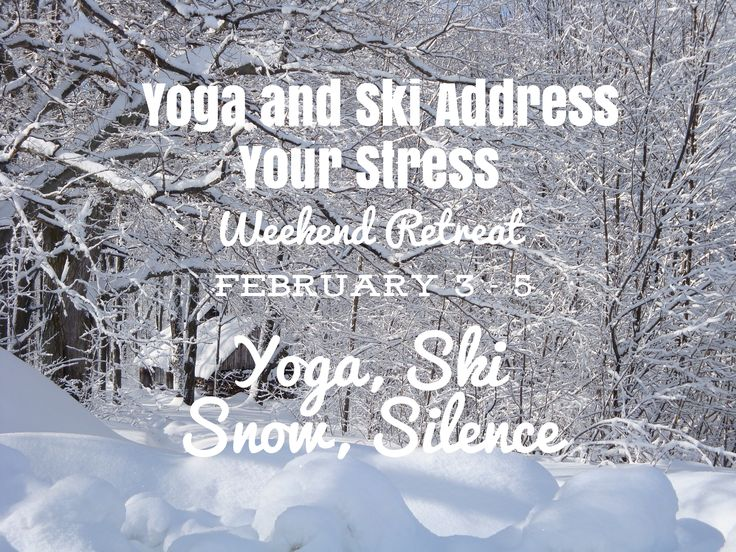 Yoga and Ski Address Your Stress Weekend Retreat February 3 - 5, 2017