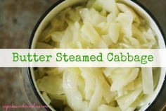 Butter Steamed Cabbage from cupcakesandcrinoline.com #cabbage #recipes