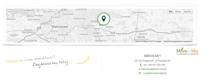 MIRON-MET 05-070 Sulejówek , ul.Przejazd 28 tel. +48 501 076 798 e-mail biuro@miron-met.pl web ecopellet.warszawa.pl