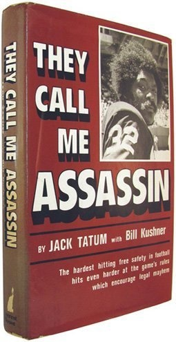They Call Me Assassin: The hardest hitting free safety in football hits even harder at the game's rules which encourage legal mayhem by Jack Tatum, http://www.amazon.com/dp/0896960609/ref=cm_sw_r_pi_dp_urm-pb0JBCAJG