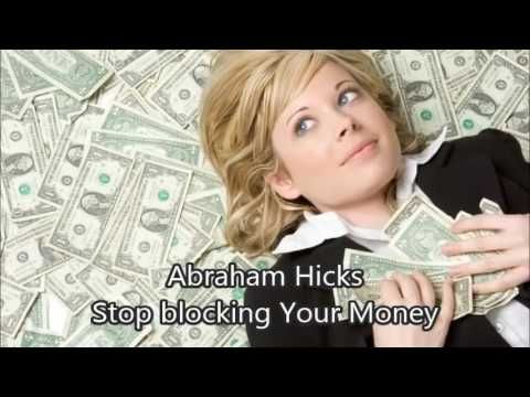 Abraham Hicks - Stop Blocking Your Money