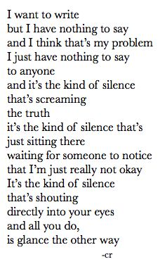 """""""My thoughts were so loud, I couldn't hear my mouth."""""""