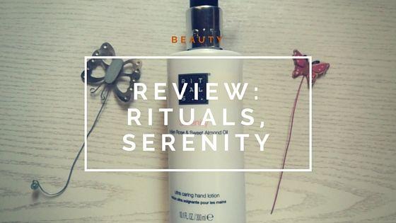 make up your dayz: Αξίζει να το πεις: Rituals, Serenity