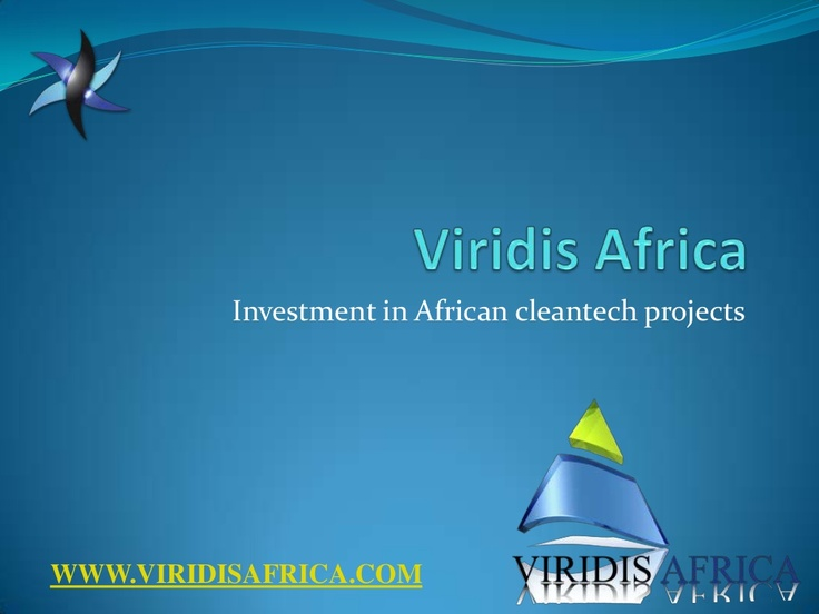 viridis-africa-investment-in-african-cleantech by Spindle Communications via Slideshare