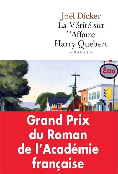 Joël Dicker - La Vérité sur l'Affaire Harry Quebert