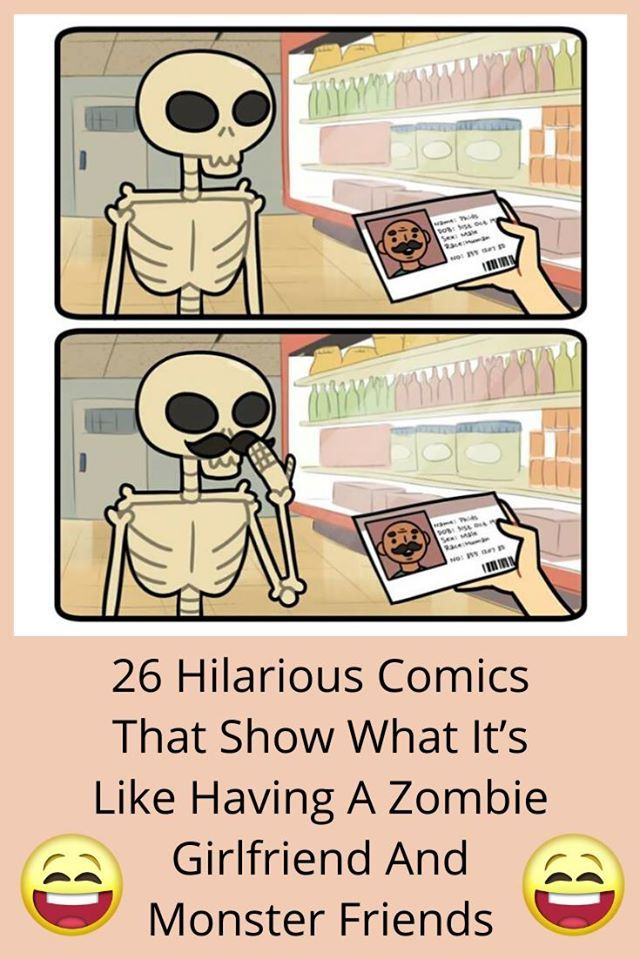 26 Hilarious Comics That Show What It S Like Having A Zombie Girlfriend And Monster Friends Comics Hilarious What Is Like