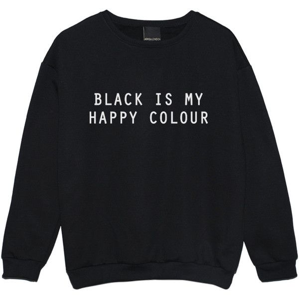 black is my happy color SWEATER JUMPER funny fun tumblr hipster swag... ($21) ❤ liked on Polyvore featuring tops, sweaters, gothic tops, crop top, black top, black sweater and jumpers sweaters
