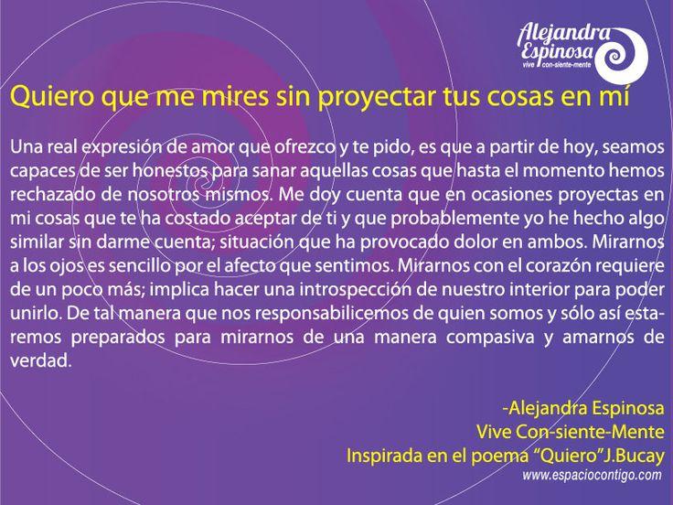 Quiero que me mires sin proyectar tus cosas en mí #Vive #ConSienteMente www.espaciocontigo.com