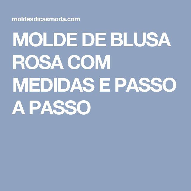 MOLDE DE BLUSA ROSA COM MEDIDAS E PASSO A PASSO