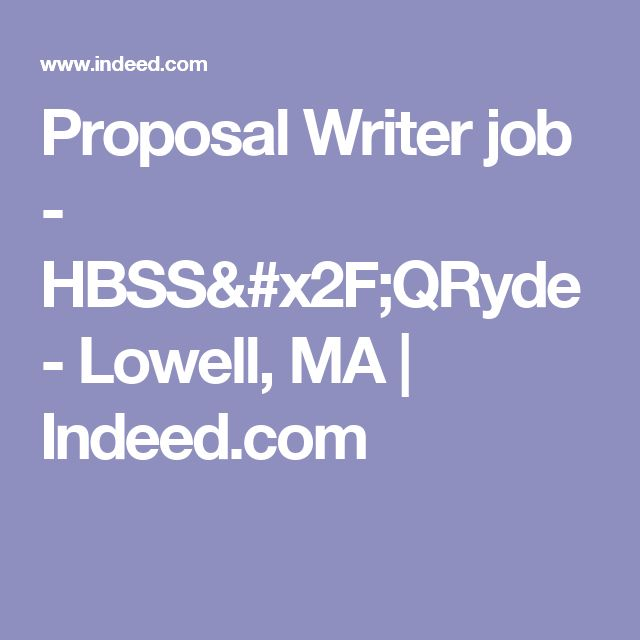 Proposal Writer job - HBSS/QRyde - Lowell, MA | Indeed.com