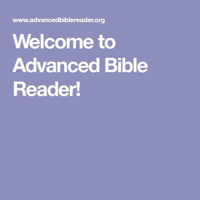 Welcome to Advanced Bible Reader!