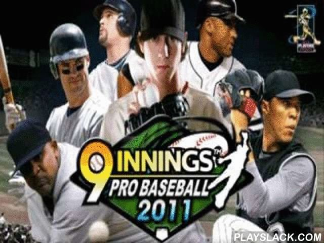 9 Innings Pro Baseball 2011  Android Game - playslack.com , 9 Innings: Pro Baseball 2011   motion graphics imitator of baseball, you appoint a regulate to compete, in the game you can be beating off and giving. The game has awesome motion graphics and an awesome soundtrack.