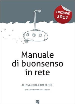 """Manuale Di Buonsenso In Rete, di Alessandra Farabegoli, su alcuni aspetti """"di base"""" della comunicazione online"""
