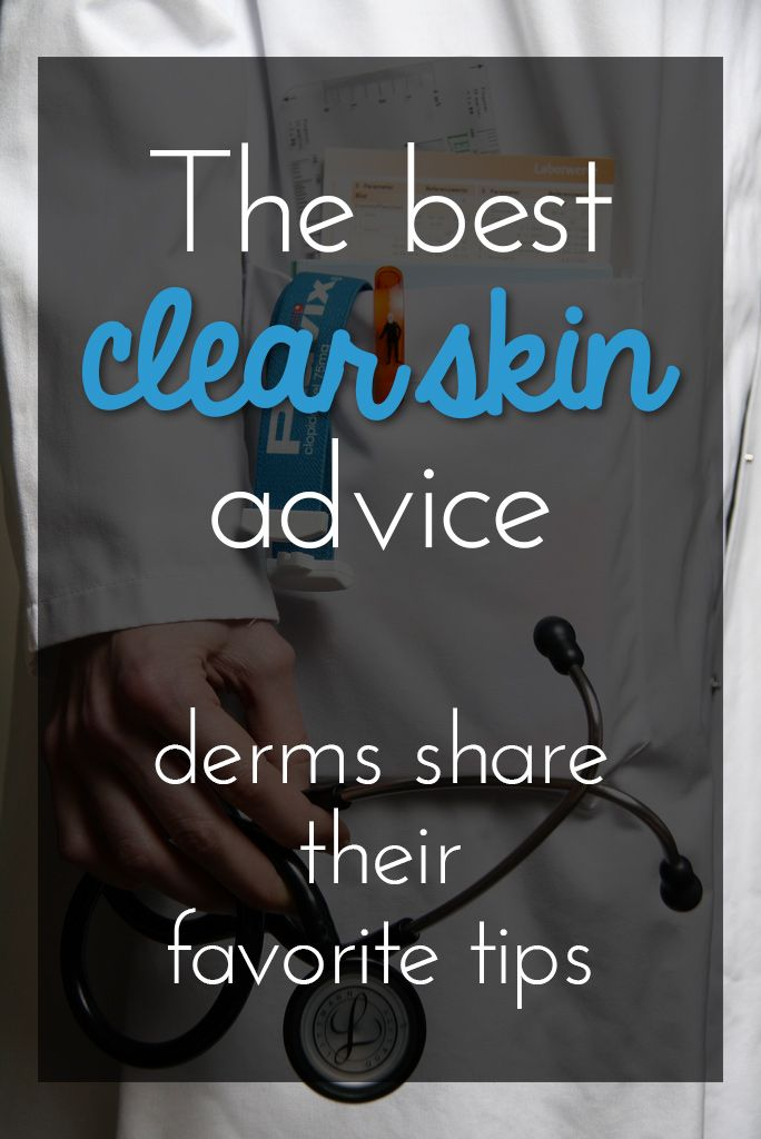 """Dermatologists and Their Best Clear Skin Advice - I asked dermatologists for their favorite """"clear skin"""" advice. Much of it seems basic, but it really will help! If following these tips doesn't start to clear things up, it's time to head to your doctor."""