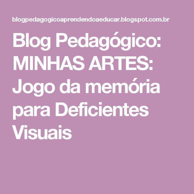 Blog Pedagógico: MINHAS ARTES: Jogo da memória para Deficientes Visuais