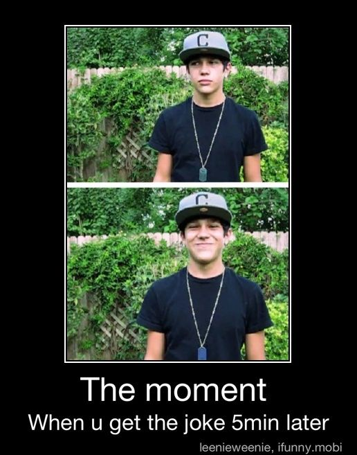 This is so funny and true then you add Austin's adorbs facial expressions, I literally laughed out loud