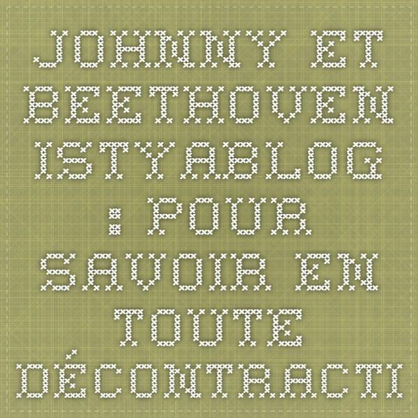 Johnny et Beethoven - Istyablog : pour savoir en toute décontraction