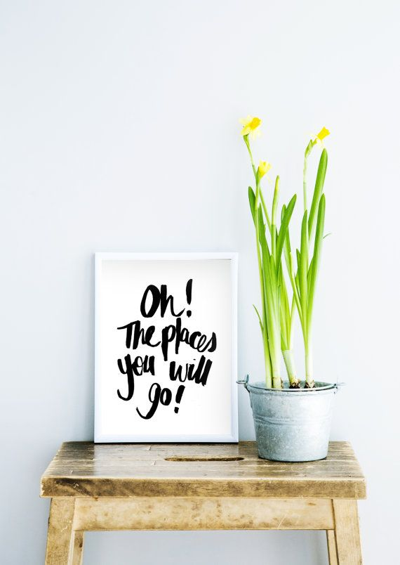 A4 Print Oh The Places You Will Go Art Quote by FrankieAndGus