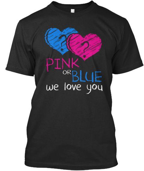 Pink Or Blue We Love You Gender Reveal Black T-Shirt Front