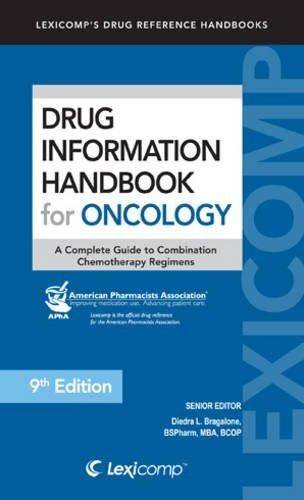 Drug Information Handbook for Oncology: A Complete Guide to Combination Chemotherapy Regimens (Lexi-