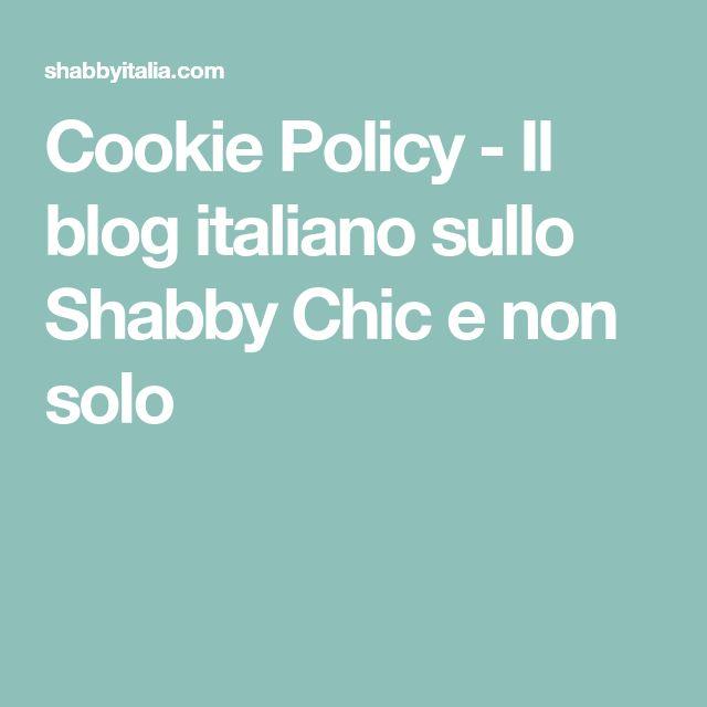 Cookie Policy - Il blog italiano sullo Shabby Chic e non solo