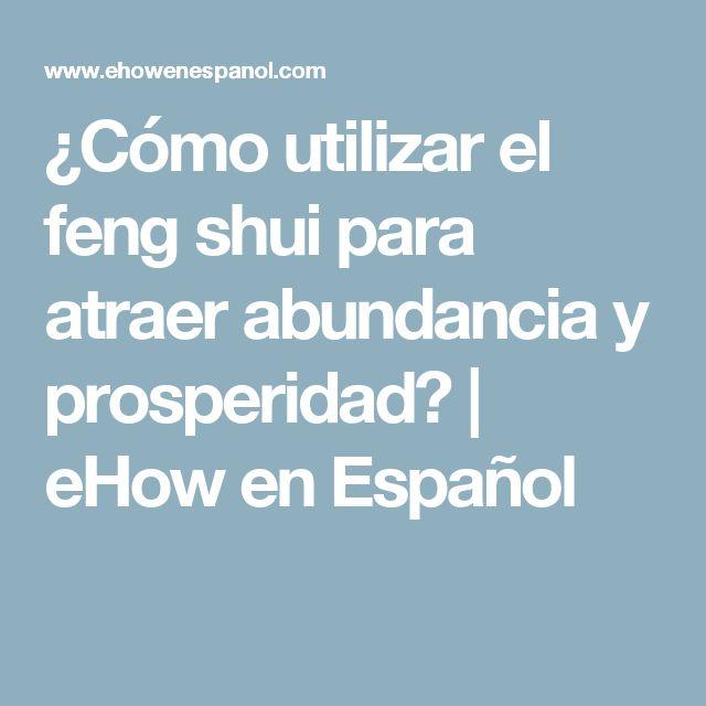 C mo utilizar el feng shui para atraer abundancia y for Como practicar feng shui