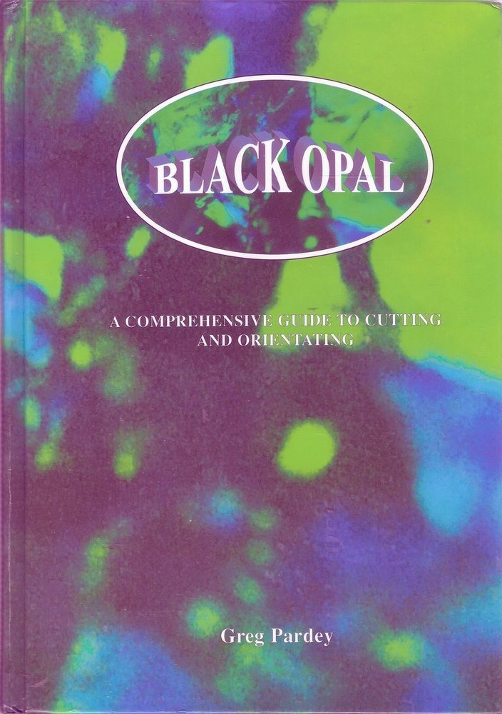 BLACK OPAL CUTTING & ORIENTATING. This is a well researched and beatifully presented guide to the fascinating craft of Opal Cutting/Polishing by a recognised leading Craftsman. Being an opal miner at Lightning Ridge for 28 years Greg is well placed to write about how opal is formed - its origins, the fields and the mining methods as well as describing the skills required to make fine jewellery - silver, gold and opal.