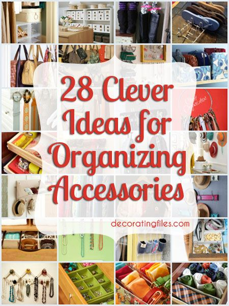 Here are 28 clever ideas for organizing everything from shoes to purses and socks to scarves.