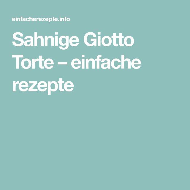 Die besten 25+ Giotto torte Ideen auf Pinterest Giotto - französische küche köln