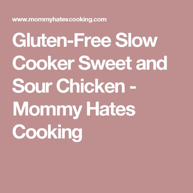Gluten-Free Slow Cooker Sweet and Sour Chicken - Mommy Hates Cooking