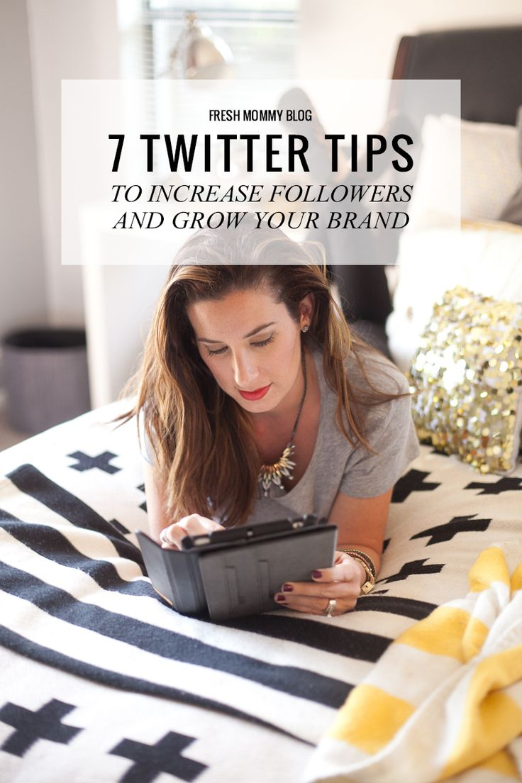 7 Twitter Tips to Increase Your Following and Grow Your Brand - Fresh Mommy Blog