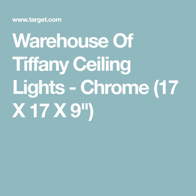 "Warehouse Of Tiffany Ceiling Lights - Chrome (17 X 17 X 9"")"