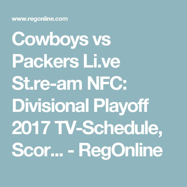 Cowboys vs Packers Li.ve St.re-am NFC: Divisional Playoff 2017 TV-Schedule, Scor... - RegOnline
