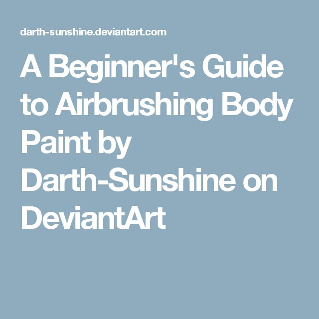 A Beginner's Guide to Airbrushing Body Paint by Darth-Sunshine on DeviantArt