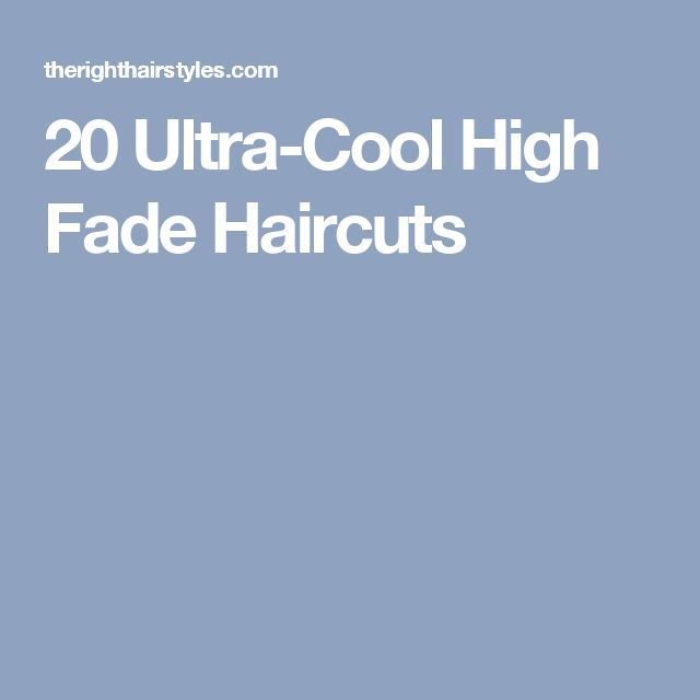 20 Ultra-Cool High Fade Haircuts