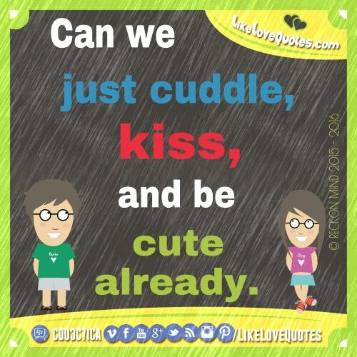 Can we just cuddle, kiss, and be cute already.