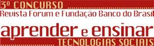 A importância da tecnologia social | 3º Concurso - Aprender e Ensinar Tecnologia Social. Seja um Professor-Multiplicador de Tecnologia Social.