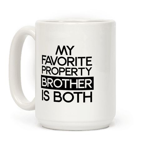 My Favorite Property Brother is Both - Bit of a fixer upper yourself? You may need both the property brothers to help  build your dream house! In love with both of those property brothers? Show off your love for home and gardening shows and these two property brothers with this funny, property brothers, hgtv coffee mug!