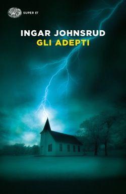 Ingar Johnsrud, Gli adepti, Super ET - DISPONIBILE ANCHE IN EBOOK