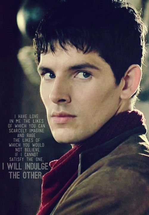 Love and rage in equal measure, because Merlin is just awesome like that. Um...that quote is from Frankenstein (1994.) That scares me a little.