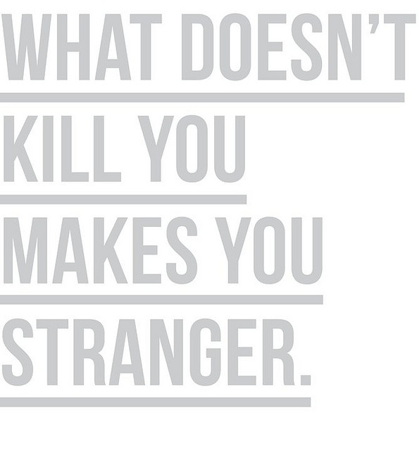 What Doesnt Kill You Makes Stranger