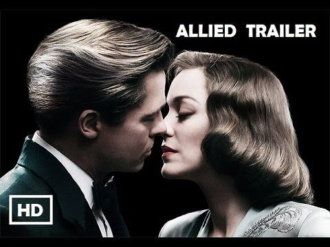 ALLIED | Exclusive Trailer | HD | Brad Pitt | Lizzy Caplan | Marion Cotillard - YouTube