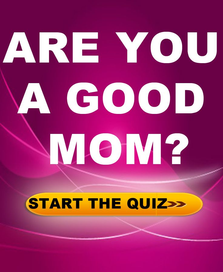 13 quick questions to determine if your a good mother. Take the quiz to find out, tag fellow moms to see their results too!
