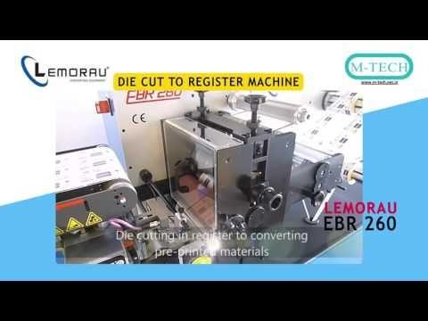 Lemorau EBR 260 Rotary Re Register Diecut & Slitting