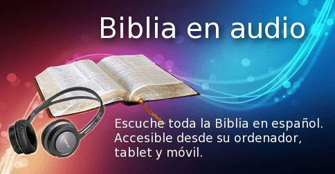 Escuche la Biblia en audio gratis en español. Versión Reina Valera 1960. Accesible desde su ordenador, tablet y móvil.